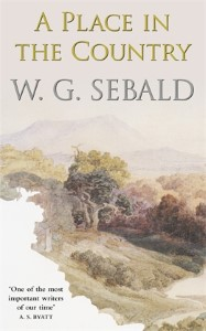 W. G. Sebald, A Place in the Country. Hamish Hamilton, 2013.